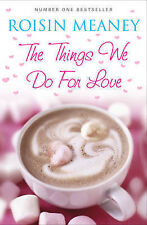 "The Things We Do for Love, Roisin Meaney, ""AS NEW"" Book"