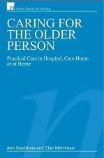 Caring for the Older Person: Practical Care in Hospital, Care Home or at Home (W