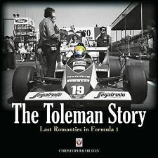 The Toleman Story: Last Romantics in Formula 1 by Christopher Hilton...