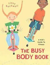 Busy Body Book: A Kid's Guide to Fitness by Lizzy Rockwell c2004 VGC Hardcover