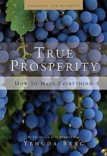 BRAND NEW - Berg, Yehuda: True Prosperity : How to Have Everything