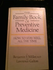 The Family Book of Preventative Medicine: How To Stay Well All The Time 1971