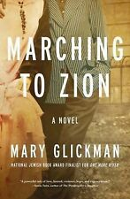 Marching to Zion : A Novel by Mary Glickman (2013, Paperback)
