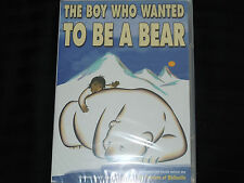 The Boy Who Wanted to Be a Bear (DVD, 2005)
