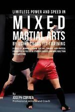 Limitless Power and Speed in Mixed Martial Arts by Using Cross Fit Training :...