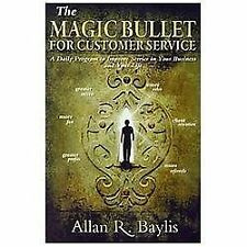 The Magic Bullet For Customer Service: A Daily Program to Improve Every Area of