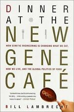Dinner at the New Gene Cafe : How Genetic Engineering Is Changing What We...