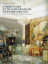 L'objet d'art et de luxe français en Russie (1881 - 1917)
