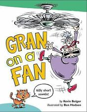 NEW - Gran on a Fan: Silly Short Vowels by Bolger, Kevin