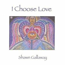 I Choose Love 2003 by Gallaway, Shawn