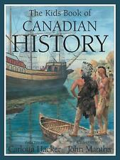 The Kids Book of Canadian History by Hacker, Carlotta