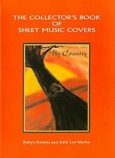 Collector's Book of Sheet Music Covers (NLA)  2001 by Robyn Holmes RARE (C74)