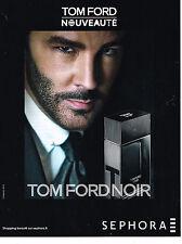 PUBLICITE  2013   TOM FORD  nouveauté SEPHORA pour homme parfum NOIR