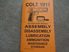 Colt .45 Auto 1911 and 1911A1  Pistol Manual 48 Pg.