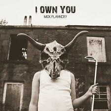 MICK FLANNERY - I OWN YOU  (2016) **FREE UK P+P**