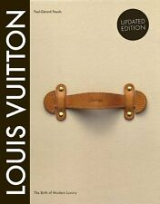Louis Vuitton: The Birth of Modern Luxury Updated Edition by Paul-Gerard Pasols,