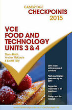 Cambridge Checkpoints VCE Food Technology Units 3 and 4 2015 by Glenis Heath,...