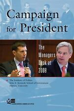 Campaign for President: The Managers Look at 2008 Campaigning American Style