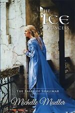 The Ice Princess by Michelle Mueller (2017, Paperback)