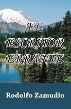 El Escritor Errante by Rodolfo Zamudio (2011, Paperback)