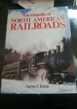Encyclopedia of North American Railroads by Aaron E. Klein (1987, Hardcover)