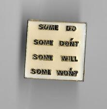 Vintage SOME DO SOME DON'T SOME WILL SOME WON'T old enamel pin