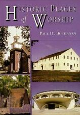 Historic Places of Worship : Stories of 51 Extraordinary American Religious Site