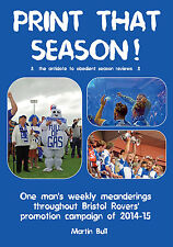 'Print That Season!' - Bristol Rovers- DIRECT FROM THE AUTHOR- 192pgs- JUST OUT