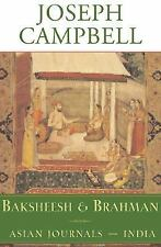 The Collected Works of Joseph Campbell: Baksheesh and Brahman : Asian...