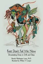 Feet Don't Fail Me Now: Devastating Divas in Drill and Step