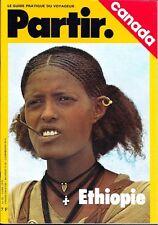 PARTIR le guide pratique du voyageur 28 . Avril 1976 . ETHIOPIE . CANADA .