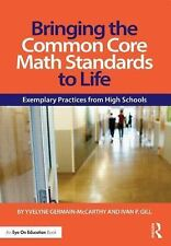 Bringing the Common Core Math Standards to Life : Exemplary Practices from...
