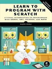 Learn to Program with Scratch : A Visual Introduction to Programming with...