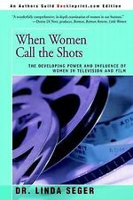 When Women Call the Shots : The Developing Power and Influence of Women in...