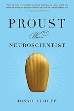 Proust Was a Neuroscientist by Jonah Lehrer (2008, Paperback, New Edition)