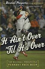 It Ain't Over 'Til It's Over: The Baseball Prospectus Pennant Race Book by Goldm