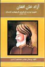 Azad Khan Afghan - A History of Afghanistan and Iran between 1740 to 1780 A.D.