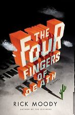 The Four Fingers of Death : A Novel by Rick Moody (2010, Hardcover) New
