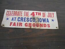 VINTAGE CARDBOARD SIGN - CELEBRATE THE 4TH OF JULY  AT CRESCO, IOWA FAIR GROUNDS