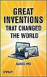 Great Inventions that Changed the World, Wei, James, New Book