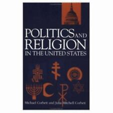 Politics and Religion in the United States (Garland Reference Library of Social