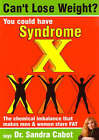 Can't Lose Weight? You Could Have Syndrome X By Dr Sandra Cabot (Paperback)