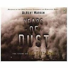 Years of Dust : The Story of the Dust Bowl by Albert Marrin (2012, Paperback)