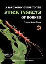A Taxonomic Guide to the Stick Insects of Borneo - Francis Seow-Choen