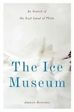 The Ice Museum: In Search of the Lost Land of Thule, Kavenna, Joanna, Good Books