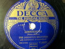 "78 rpm 10"" THE JOHNSTON BROTHERS downhearted / oh happy"