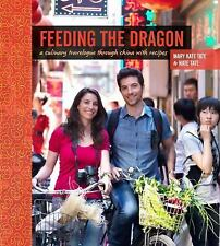 Feeding the Dragon: A Culinary Travelogue Through China with Recipes Tate, Nate