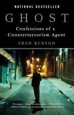 Ghost : Confessions of a Counterterrorism Agent by Fred Burton (2009, Paperback)