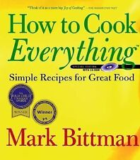 How to Cook Everything : Simple Recipes for Great Food by Mark Bittman (2000,...
