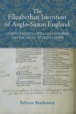 Studies in Renaissance Literature: The Elizabethan Invention of Anglo-Saxon...